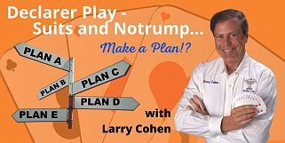 Larry Teaches - OMS Declarer Play Notrump #2 (Webinar Recording aired 2/4/21)