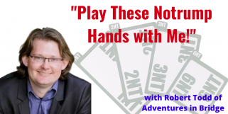 Robert Plays Notrump - 6NT Fun & Scary! (Webinar Recording aired 3/16/21)