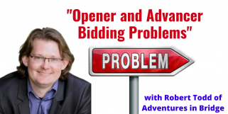 Robert Teaches Bidding Problems - Opener's Rebid after RHO Overcall (Webinar Recording aired 4/6/21)