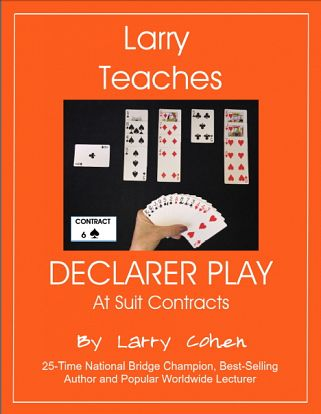 Larry Teaches Declarer Play at Suit Contracts