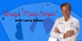 Larry Teaches Bidding Over Opponents' Preempts (Webinar Recording 5/7/20)
