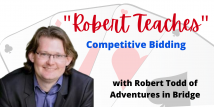 Robert Teaches Competitive Bidding - Opponent's Preempts (Webinar Recording aired 10/20/20)