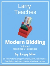 Larry Teaches Modern Bidding Volume 1 (Openings and Responses)
