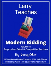 Larry Teaches Modern Bidding Volume 3 (Responder's Rebid and Competitive Auctions)