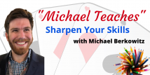 Michael Teaches Sharpen Your Skills - All 5 Webinars (Previously aired 10/2/20 - 10/30/20)