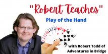 Robert Teaches Play of the Hand - Combining Your Chances (Webinar Recording aired 11/10/20)