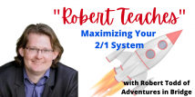Robert Teaches Maximizing Your 2/1 System Responding Non-GF Hands (Webinar Recording aired 1/5/21)