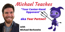 Michael Teaches Your Center-Hand Opponent All 5 Webinars (Previously aired 1/8/20 - 2/5/21)