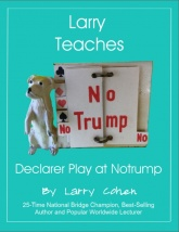 Larry Teaches Declarer Play at Notrump